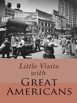 cover image of Little Visits with Great Americans