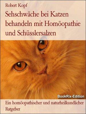 cover image of Sehschwäche bei Katzen behandeln mit Homöopathie und Schüsslersalzen
