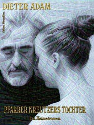 cover image of Pfarrer Kreutzers Tochter