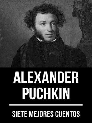 cover image of 7 mejores cuentos de Alexander Puchkin