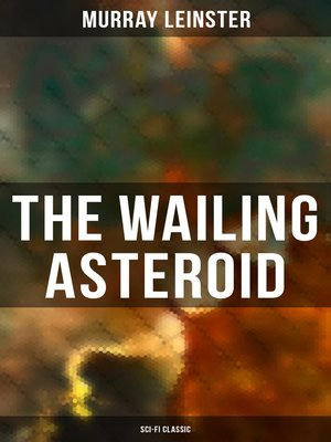 cover image of THE WAILING ASTEROID (Sci-Fi Classic)