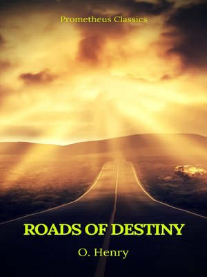 cover image of Roads of Destiny (Prometheus Classics)