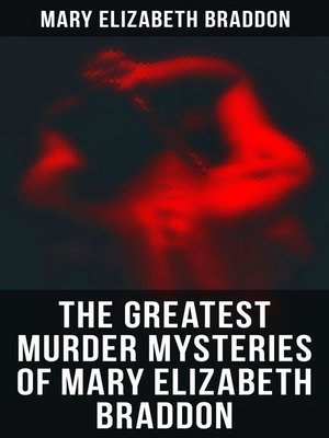 cover image of The Greatest Murder Mysteries of Mary Elizabeth Braddon