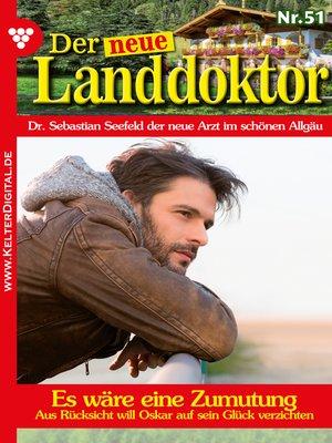 cover image of Der neue Landdoktor 51 – Arztroman