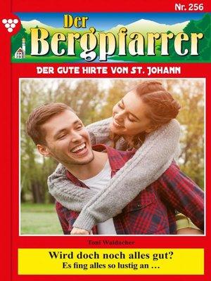 cover image of Der Bergpfarrer 256 – Heimatroman