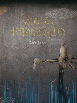 cover image of La bruja y el espantapájaros