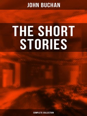 cover image of The Short Stories of John Buchan (Complete Collection)