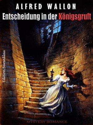 cover image of Entscheidung in der Königsgruft