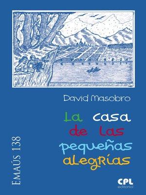 cover image of La casa de las pequeñas alegrías