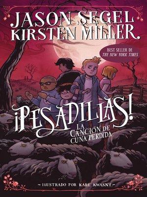 cover image of ¡Pesadillas! La canción de cuna perdida