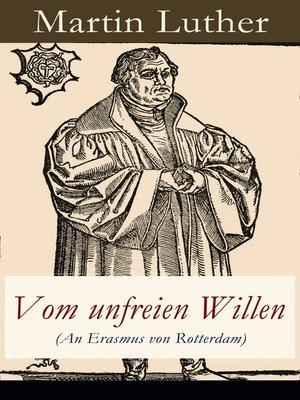 cover image of Vom unfreien Willen (An Erasmus von Rotterdam)