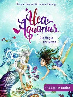 cover image of Alea Aquarius. Die Magie der Nixen