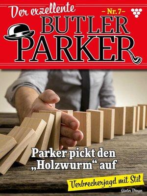cover image of Der exzellente Butler Parker 7 – Kriminalroman