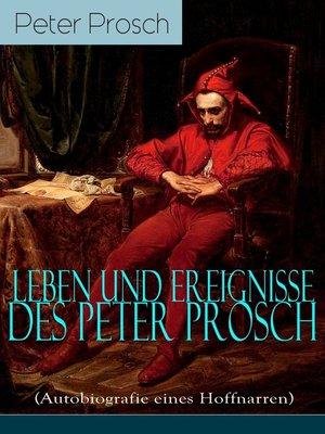 cover image of Leben und Ereignisse des Peter Prosch (Autobiografie eines Hoffnarren)--Vollständige Ausgabe