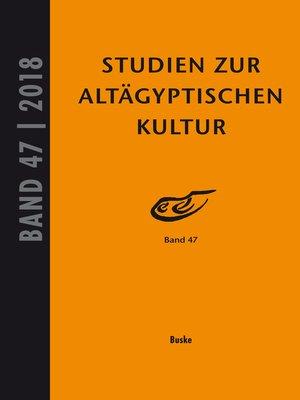 cover image of Studien zur Altägyptischen Kultur, Band 47