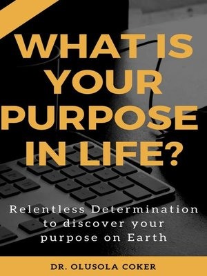 cover image of What is Your Purpose In Life?