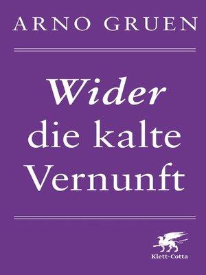 cover image of Wider die kalte Vernunft