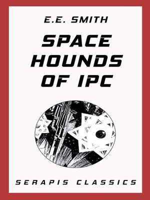 cover image of Space Hounds of Ipc (Serapis Classics)