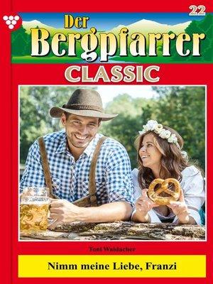 cover image of Der Bergpfarrer Classic 22 – Heimatroman