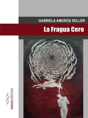 cover image of La fragua cero