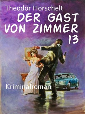 cover image of Der Gast von Zimmer 13