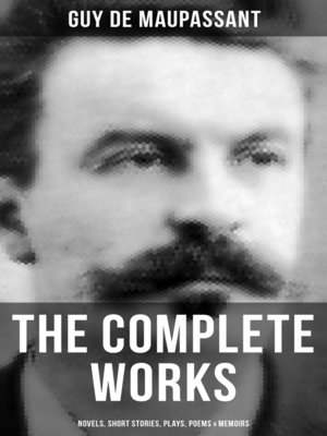 cover image of The Complete Works of Guy de Maupassant