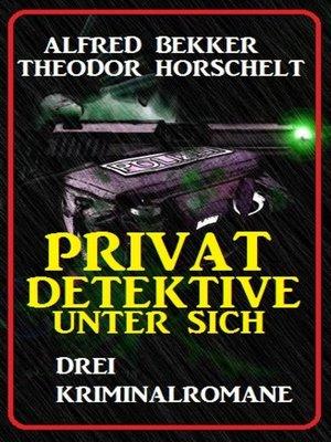 cover image of Privatdetektive unter sich