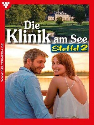 cover image of Die Klinik am See Staffel 2 – Arztroman