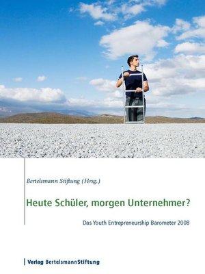cover image of Heute Schüler, morgen Unternehmer?