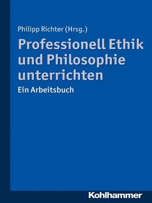cover image of Professionell Ethik und Philosophie unterrichten