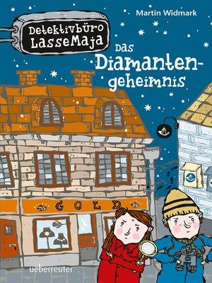 cover image of Detektivbüro LasseMaja--Das Diamantengeheimnis (Bd. 3)