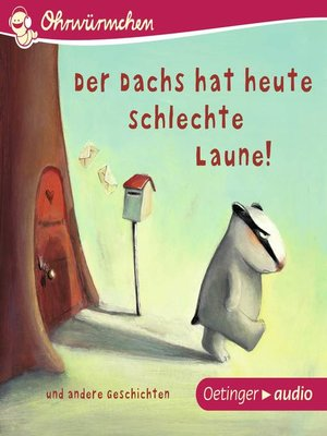 cover image of OHRWÜRMCHEN Der Dachs hat heute schlechte Laune! und andere Geschichten