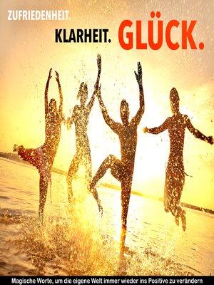 cover image of Zufriedenheit, Klarheit, Glück