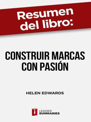 "cover image of Resumen del libro ""Construir marcas con pasión"" de Helen Edwards"