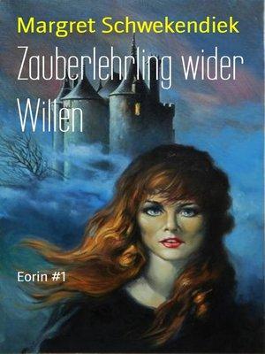 cover image of Zauberlehrling wider Willen
