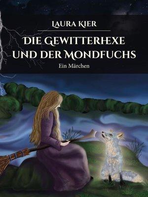 cover image of Die Gewitterhexe und der Mondfuchs
