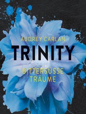 cover image of Trinity--Bittersüße Träume