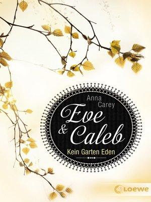 cover image of Eve & Caleb (Band 3)--Kein Garten Eden