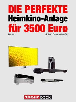 cover image of Die perfekte Heimkino-Anlage für 3500 Euro (Band 2)