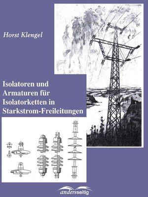 cover image of Isolatoren und Armaturen für Isolatorketten in Starkstrom-Freileitungen