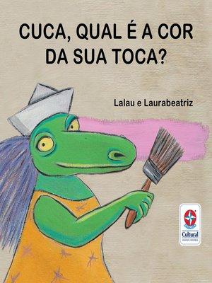 cover image of Cuca, qual é a cor da sua toca?