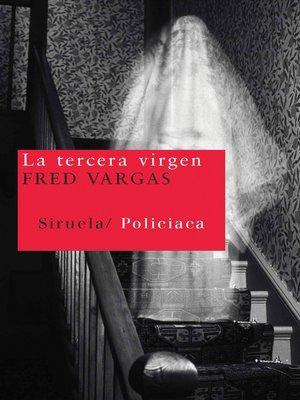 cover image of La tercera virgen