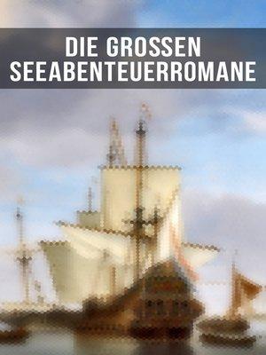 cover image of Die großen Seeabenteuerromane