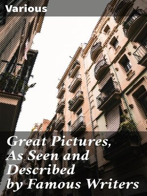 cover image of Great Pictures, As Seen and Described by Famous Writers