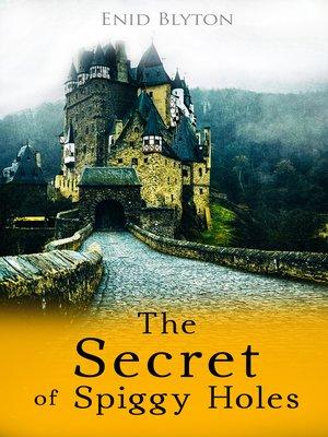 cover image of The Secret of Spiggy Holes