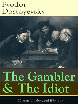 cover image of The Gambler & the Idiot (Classic Unabridged Edition)