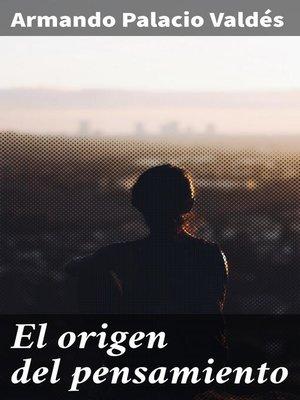 cover image of El origen del pensamiento