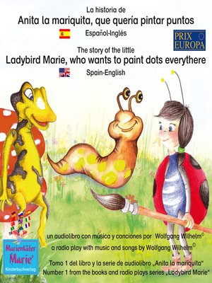 cover image of La historia de Anita la mariquita, que quería pintar puntos. Español-Inglés / the story of the little Ladybird Marie,  who wants to paint dots everythere. Spanish-English