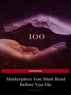 cover image of 100 Books You Must Read Before You Die--volume 1 [newly updated] [Pride and Prejudice; Jane Eyre; Wuthering Heights; Tarzan of the Apes; the Count of ... (The Greatest Writers of All Time)