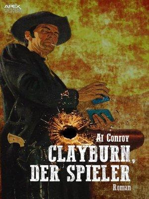cover image of CLAYBURN, DER SPIELER